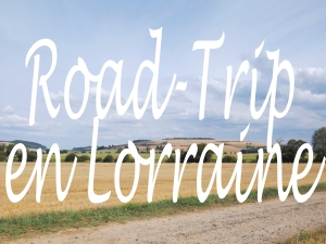 road trip lorraine