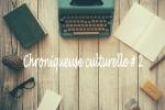 chroniqueuse culturelle part 2